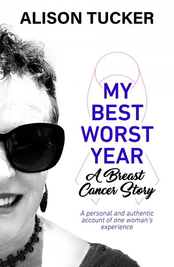 FRONT COVER - My Best Worst Year by Alison Tucker
